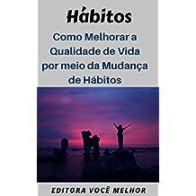 Hábitos: Como Melhorar a Qualidade de Vida por meio da Mudança de Hábitos