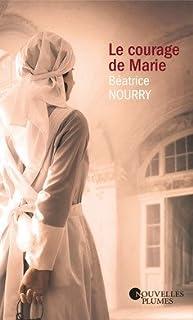 Le courage de Marie, Nourry, Béatrice