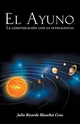 Libro : El Ayuno, La Comunicacion con la Inteligencia (5293)