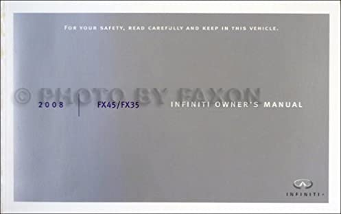 2008 infiniti fx45 and fx35 owner s manual original infiniti rh amazon com 2012 fx35 owner's manual infiniti fx35 owners manual 2011