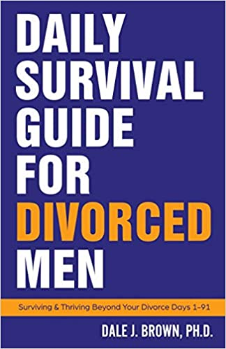 Daily survival guide for divorced men: surviving & thriving beyond.