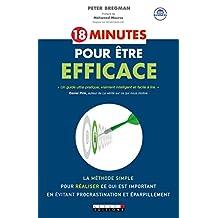 18 minutes pour être efficace: La méthode simple pour réaliser ce qui est important en évitant procrastination et éparpillement (Zen business) (French Edition)