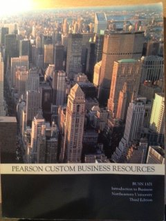 Pearson Custom Business Resources: BUSN 1101 Introduction to Business, Custom for Northeastern University