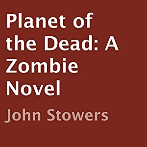 Planet of the Dead: A Zombie Novel Hörbuch