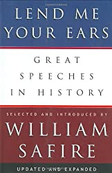 Lend Me Your Ears: Great Speeches in History (Updated and Expanded Edition)