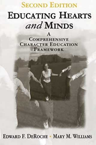 Educating Hearts and Minds: A Comprehensive Character Education Framework (Educating For Character)