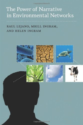 The Power of Narrative in Environmental Networks (American and Comparative Environmental Policy)