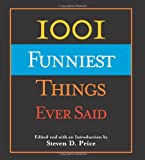 1001 Funniest Things Ever Said, Steven D. Price, 1592284434