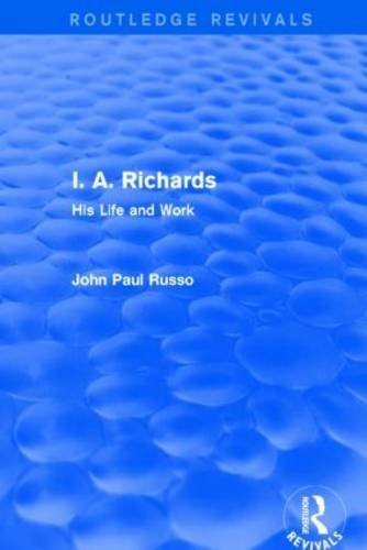 I. A. Richards (Routledge Revivals): His Life and Work