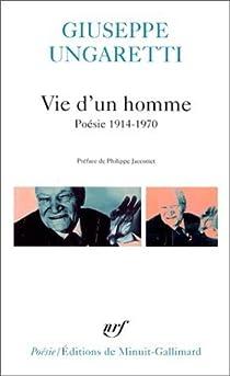 Vie d'un homme. Poésie, 1914-1970 par Ungaretti