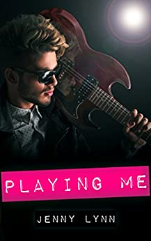 Playing Me: A Rockstar Romance by [Lynn, Jenny]
