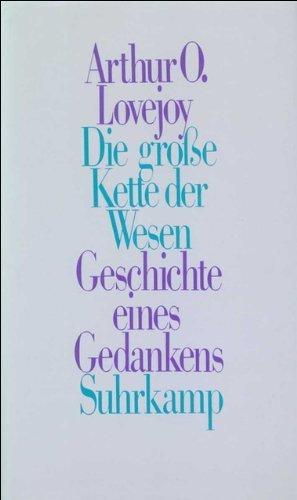 Die große Kette der Wesen: Geschichte eines Gedankens von Arthur O. Lovejoy (3. November 1985) Sondereinband