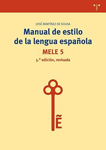 Manual de estilo de la lengua española (5ª edición, revisada) (Biblioteconomía y Administración cultural)