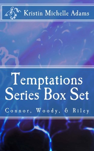 Temptations Series Box Set Books 1 - 3: Connor, Woody, and Riley PDF ePub book