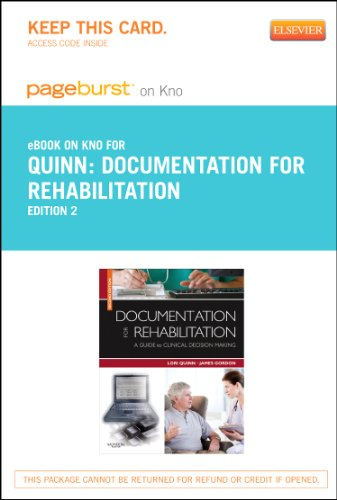 Documentation for Rehabilitation- Elsevier eBook on Intel Education Study (Retail Access Card): A Guide to Clinical Decision Making, 2e