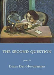 The Second Question by Diana Der-Hovanessian (2007-02-12)