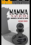 Mamma Nazarena. 'Ndrangheta: Un pacto de sangre.