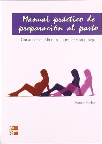 MANUAL DE PREPARACION AL PARTO: Amazon.es: Hanna Fischer: Libros