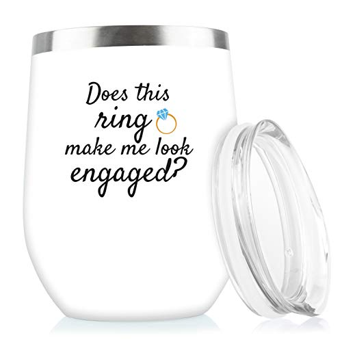 Does This Ring Make Me Look Engaged - Funny Insulated Wine Tumbler 12oz - Engagement Gift, Great Gift for Fiance, Wedding Gift Idea, Bridal Shower Gifts