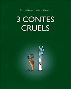 """Afficher """"3 contes cruels"""""""