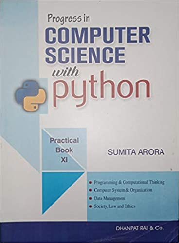 Computer Science With Practice Book Textbook for Class 11 2019-2020