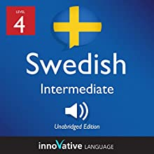 Learn Swedish - Level 4: Intermediate Swedish: Volume 1: Lessons 1-25 Speech by  Innovative Language Learning LLC Narrated by  SwedishPod101.com