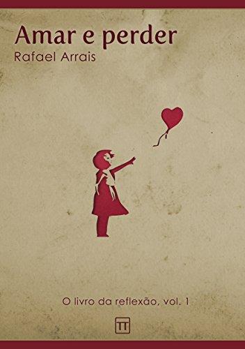 Amar e perder (O Livro da Reflexão 1)