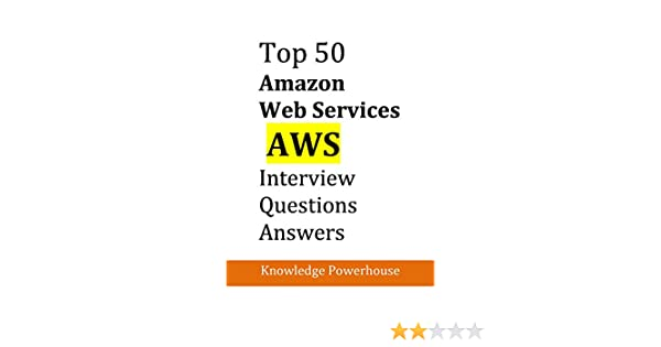 Amazon top 50 amazon aws interview questions ebook knowledge amazon top 50 amazon aws interview questions ebook knowledge powerhouse kindle store fandeluxe Image collections