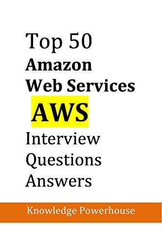 Amazon top 50 amazon aws interview questions ebook knowledge top 50 amazon aws interview questions by powerhouse knowledge fandeluxe Images