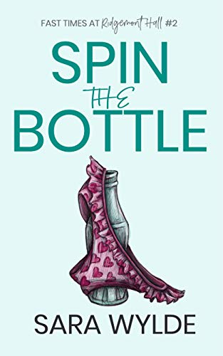Spin the Bottle (Fast Times at Ridgemont Hall Book 2) by [Wylde, Sara]