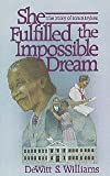 She Fulfilled the Impossible Dream, DeWitt S. Williams, 0828002746