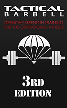 Tactical Barbell: Definitive Strength Training for the Operational Athlete by [Black, K.]