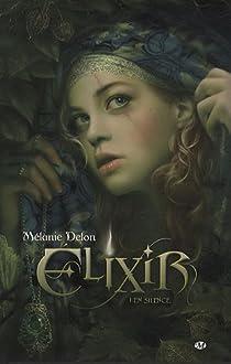 Elixirs, Tome 1 : En silence par Delon
