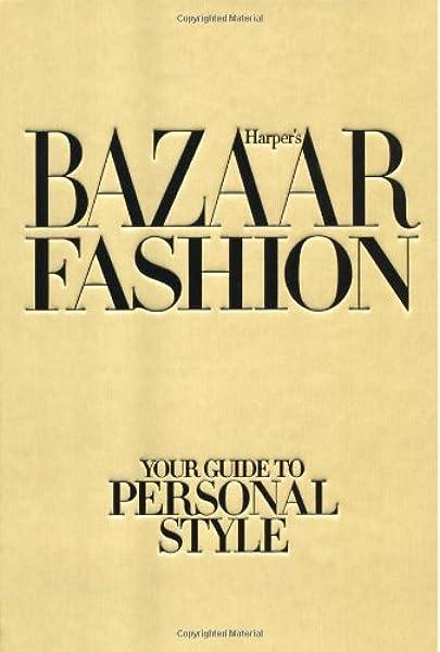 Harpers Bazaar Fashion: Your Guide to Personal Style: Amazon.es: Armstrong, Lisa: Libros en idiomas extranjeros