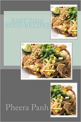 Easy Thai Food Recipes Pheera Panh 9781537250182 Amazon Com Books