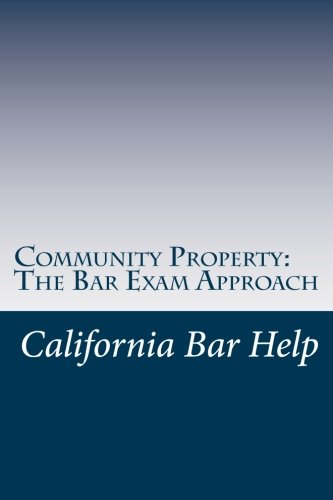 Community Property: The Bar Exam Approach: Jide Obi law library for the best law students