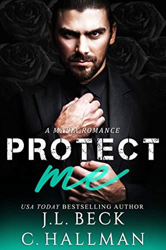 Protect Me: A Mafia Romance (The Rossi Crime Family Book 2) by [Hallman, Cassandra, Beck, J.L.]
