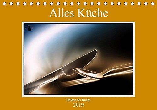 Alles Küche (Tischkalender 2019 DIN A5 quer): Fotografien von Küchenhelfern im täglichen Haushaltsleben. (Monatskalender, 14 Seiten ) (CALVENDO Lifestyle)