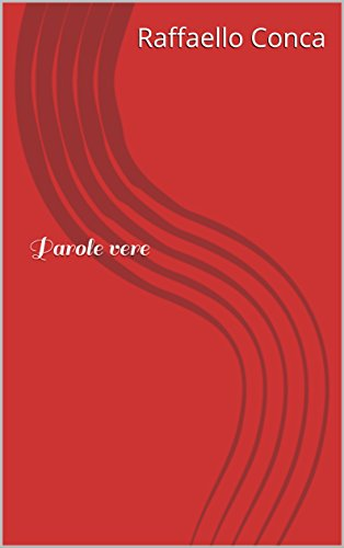 Amazoncom Parole Vere Italian Edition Ebook Raffaello Conca