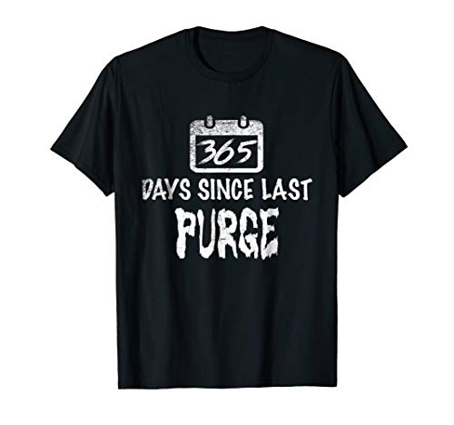 365 Days Since Last Purge Scary T-shirt]()
