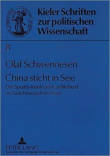 Book China Sticht in See: Die Spratly-Inseln ALS Konfliktherd Im Suedchinesischen Meer (Kieler Schriften Zur Politischen Wissenschaft)