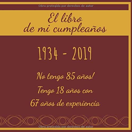 El libro de mi cumpleaños 1934 - 2019 No tengo 85 años ...