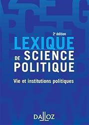 Lexique de science politique - 2e éd.: Vie et institutions politiques