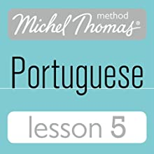 Michel Thomas Beginner Portuguese: Lesson 5 Audiobook by Virginia Catmur Narrated by Virginia Catmur