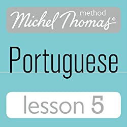 Michel Thomas Beginner Portuguese: Lesson 5