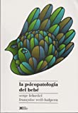 img - for Psicopatologia del bebe (Spanish Edition) by Fran???ise Weil-Halpern Serge Lebovici (1995-01-01) book / textbook / text book