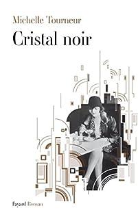 Cristal noir : roman