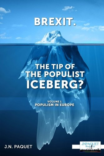 Brexit  The Tip Of The Populist Iceberg   Populism In Europe  Volume 1