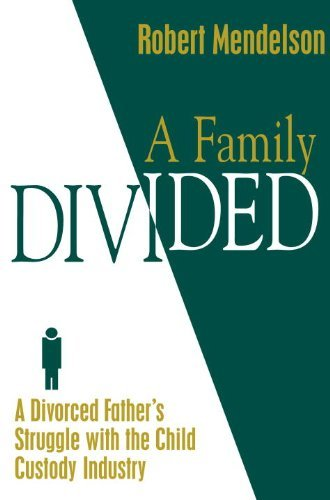 A-Family-Divided-A-Divorced-Fathers-Struggle-With-the-Child-Custody-Industry