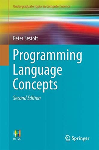 Programming Language Concepts (Undergraduate Topics in Computer Science) by Springer